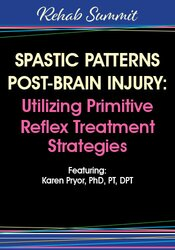 Image of Spastic Patterns Post-Brain Injury: Utilizing Primitive Reflex Treatme