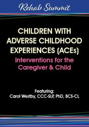 Many children receiving rehabilitation and special education services have experienced multiple Adverse Childhood Experiences (ACEs) that may not be recognized or addressed by service providers.