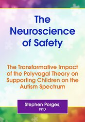 The Neuroscience of Safety: The Transformative Impact of the Polyvagal Theory on Supporting Children on the Autism Spectrum 1
