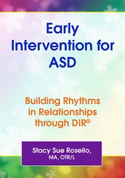 Early Intervention for ASD: Building Rhythms in Relationships through DIR® 1