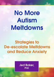 No More Autism Meltdowns: Strategies to Deescalate Meltdowns and Reduce Anxiety 1