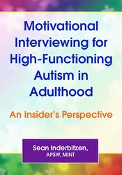 Motivational Interviewing for High-Functioning Autism in Adulthood: An Insider's Perspective 1