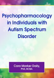 Psychopharmacology in Individuals with Autism Spectrum Disorder 1