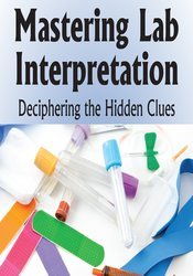 Image of Mastering Lab Interpretation: Deciphering the Hidden Clues
