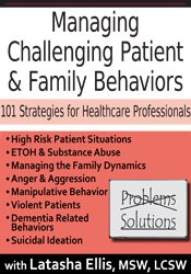 Image of Managing Challenging Patient & Family Behaviors: 101 Strategies for He