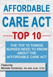Image of Affordable Care Top 10: The Top 10 Things Nurses Need to Know About th