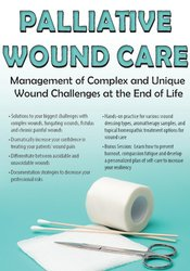 Image of Palliative Wound Care: Management of Complex and Unique Wound Challeng