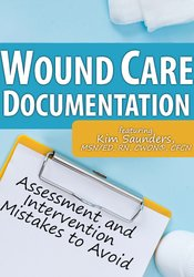 Image of Wound Care Documentation: Assessment and Intervention Mistakes to Avoi