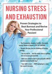 Image of Nursing Stress and Exhaustion: Proven Strategies to Beat Burnout and R