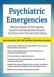 Image of Psychiatric Emergencies: Effectively Handle the Most Agitated, Assault