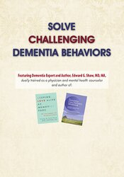 Image of Solve Challenging Dementia Behaviors: Support Family Connections and L