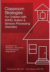Image of Classroom Strategies for Children with ADHD, Autism & Sensory Processi