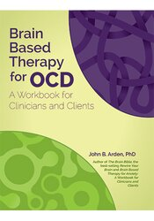 Image of Brain Based Therapy for OCD: A Workbook for Clinicians and Clients