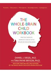 Image of The Whole-Brain Child Workbook: Practical Exercises, Worksheets and Ac