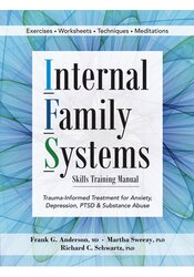 Image of Internal Family Systems Skills Training Manual: Trauma-Informed Treatm