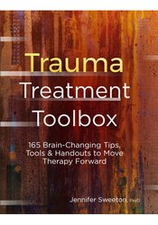 Image of Trauma Treatment Toolbox: 165 Brain-Changing Tips, Tools & Handouts to