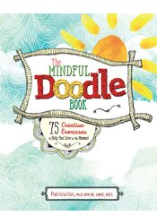 Image of The Mindful Doodle Book: 75 Creative Exercises to Help You Live in the