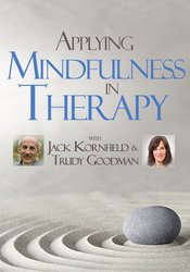 Image ofApplying Mindfulness in Therapy with Jack Kornfield and Trudy Goodman