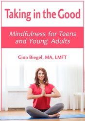Image of Taking in the Good: Mindfulness for Teens and Young Adults