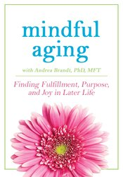 Image ofMindful Aging: Finding Fulfillment, Purpose, and Joy in Later Life