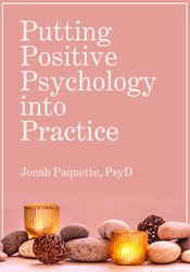 Image of Putting Positive Psychology into Practice