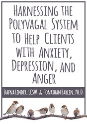 Image of Harnessing the Polyvagal System to Help Clients with Anxiety, Depressi