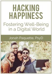 Image of Hacking Happiness: Fostering Well-Being in a Digital World