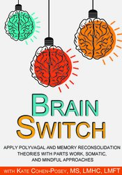 Image of Brain Switch: Apply Polyvagal and Memory Reconsolidation Theories with
