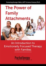 The Power of Family Attachments: An Introduction to Emotionally Focused Therapy with Families