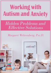 Image of Working with Autism and Anxiety: Hidden Problems and Effective Solutio