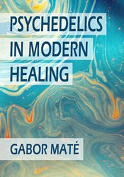 Image of Psychedelics in Modern Healing