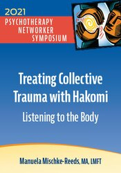 Treating Collective Trauma with Hakomi: Listening to the Body 1