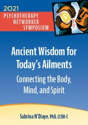 Ancient Wisdom for Today's Ailments: Connecting the Body, Mind, and Spirit 1