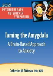 Taming the Amygdala: A Brain-Based Approach to Anxiety 1