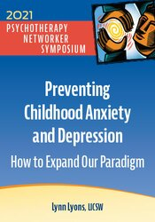 Preventing Childhood Anxiety and Depression: How to Expand Our Paradigm 1