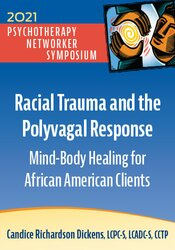 Racial Trauma and the Polyvagal Response: Mind-Body Healing for African American Clients 1