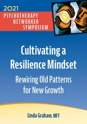 Cultivating a Resilience Mindset: Rewiring Old Patterns for New Growth 1