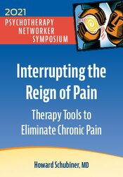 Interrupting the Reign of Pain: Therapy Tools to Eliminate Chronic Pain 1