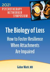 The Biology of Loss: How to Foster Resilience When Attachments Are Impaired 1