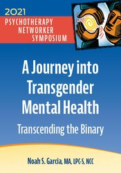 A Journey into Transgender Mental Health: Transcending the Binary 1
