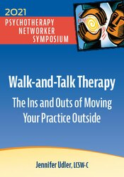 Walk-and-Talk Therapy: The Ins and Outs of Moving Your Practice Outside 1