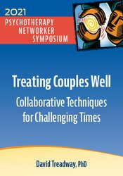 Treating Couples Well: Collaborative Techniques for Challenging Times 1