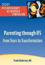 Parenting through IFS: From Tears to Transformation 1