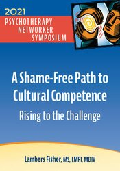 A Shame-Free Path to Cultural Competence: Rising to the Challenge 1
