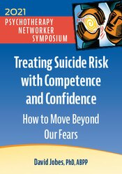 Treating Suicide Risk with Competence and Confidence: How to Move Beyond Our Fears 1