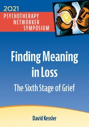 Finding Meaning in Loss: The Sixth Stage of Grief 1