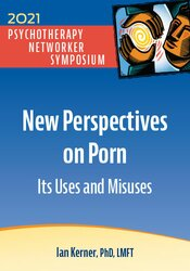 New Perspectives on Porn: Its Uses and Misuses 1