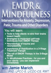 EMDR & Mindfulness: Interventions for Anxiety, Depression, Panic, Trauma, and Other Disorders 1