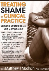 Treating Shame in Clinical Practice: Somatic Strategies and Self-Compassion 1
