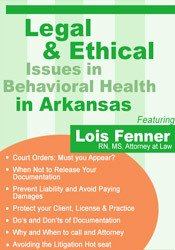 Legal and Ethical Issues in Behavioral Health in Arkansas 1